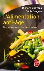 Richard Béliveau et Denis Gingras - L'Alimentation anti-âge - Bien manger pour vivre longtemps.