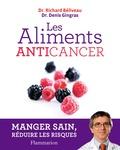 Richard Béliveau et Denis Gingras - Les aliments anticancer.