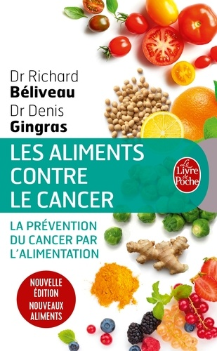 Richard Béliveau et Denis Gingras - Les aliments contre le cancer.