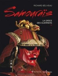 Richard Béliveau - Samouraïs - La grâce des guerriers.