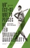 Richard Ben Cramer - Qu'est-ce que tu penses de Ted Williams maintenant ?.