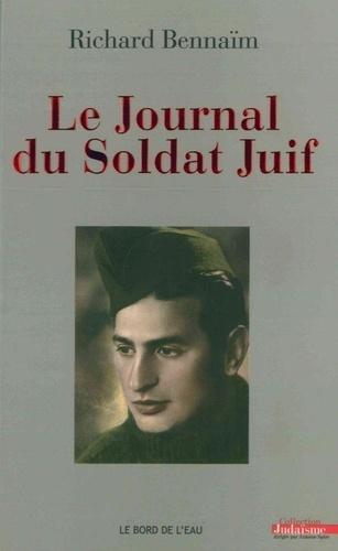 Richard Bennaïm - Le journal du soldat juif.