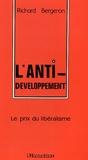 Richard Bergeron - L'anti-développement - Le prix du libéralisme.