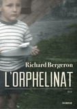 Richard Bergeron - L'orphelinat.