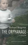 Richard Bergeron et Peter McCambridge - The Orphanage - An Autobiogrpahy.