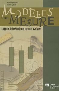 Richard Bertrand et Jean-Guy Blais - Modèles de mesure - L'apport de la théorie des réponses aux items.