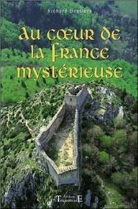 Richard Bessière - Au coeur de la France mystérieuse.