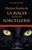 Richard Bessière - Histoire secrète de la magie et de la sorcellerie - des origines à nos jours.