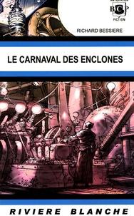 Richard Bessière - Le carnaval des enclones.
