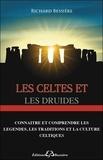 Richard Bessière - Les Celtes et les Druides - Les lieux sacrés du celtisme.