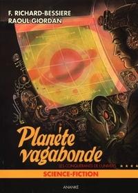 Richard Bessière - Les conquérants de l'univers - Tome 4, La planète vagabonde.