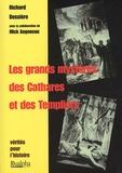 Richard Bessière - Les grands mystères des Cathares et des Templiers.