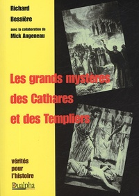 Les grands mystères des Cathares et des Templiers - Richard Bessière |