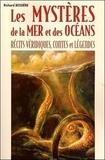 Richard Bessière - Les mystères de la mer et des océans - Récits véridiques, contes et légendes.