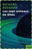 Richard Bessière - ANTICIPATION  : Les sept anneaux de Rhéa.