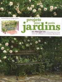 Richard Bird et George Carter - Projets pour petits jardins - 56 Projets à réaliser pas à pas.