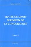 Richard Blasselle - Traité de droit européen de la concurrence - Tome II A.