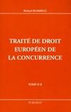 Richard Blasselle - Traité de droit européen de la concurrence - Tome 2 B.