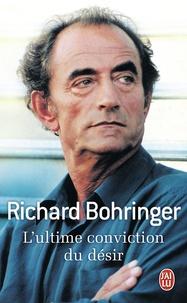 Richard Bohringer - L'ultime conviction du désir.