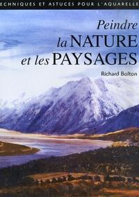 Richard Bolton - Peindre la nature et les paysages.
