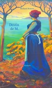 Richard Boneur - Destin de M..