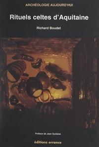 Richard Boudet et  Collectif - Rituels celtes d'Aquitaine.
