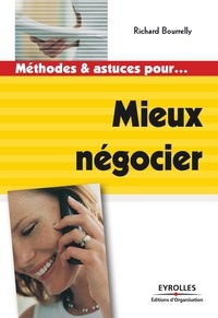 Richard Bourrelly - Méthodes et astuces pour... Mieux négocier.