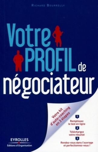 Richard Bourrelly - Votre profil de négociateur.