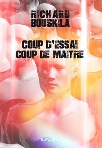 Richard Bouskila - Coup d'essai, coup de maître.