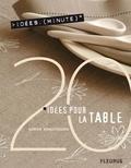 Richard Boutin et Sabine Alaguillaume - Idées minute  : 20 idées pour la table.