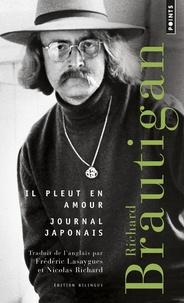 Richard Brautigan - Il pleut en amour - Suivi de Journal japonais.