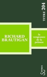 Richard Brautigan - La vengeance de la pelouse.