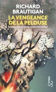 Richard Brautigan - La vengeance de la pelouse - Nouvelles, 1962-1970.