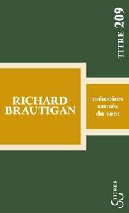 Richard Brautigan - Mémoires sauvés du vent.