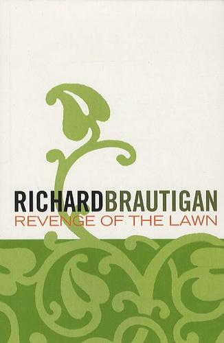 Richard Brautigan - Revenge of the Lawn.