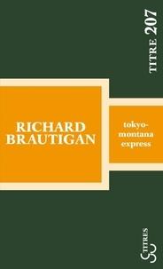 Richard Brautigan - Tokyo-Montana Express.