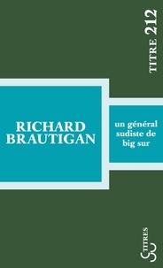 Richard Brautigan - Un général sudiste de Big Sur.