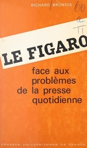 Richard Brunois et Jacques de Lacretelle - Le Figaro - Face aux problèmes de la presse quotidienne.