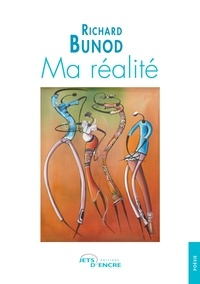 Richard Bunod - Ma réalité.