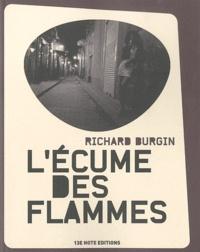 Richard Burgin - L'écume des flammes.