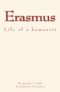 Richard C. Jebb et Desiderius Erasmus - Erasmus - Life of a humanist.
