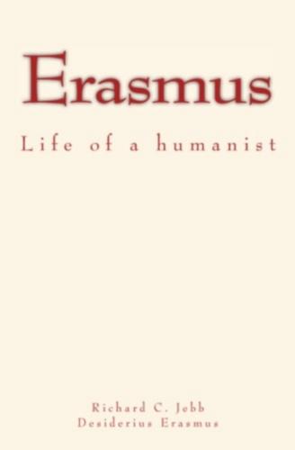 Erasmus. Life of a humanist