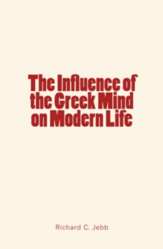 The Influence of the Greek Mind on Modern Life