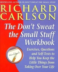 Richard Carlson - Don't Sweat the Small Stuff at  Work - Simple ways to minimize stress and conflict while bringing out the best in yourself and othersbringing out the best in yourself and others.