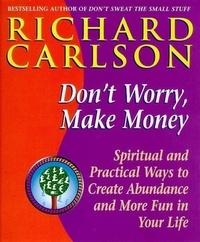 Richard Carlson - Don't Worry Make Money.