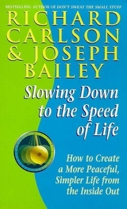 Richard Carlson - Slowing Down to the Speed of Life.