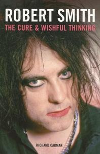 Richard Carman - The Cure & Wishful Thinking.