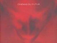 Richard Castelli et  Collectif - Cinémas du futur.