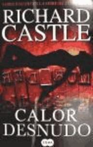 Richard Castle - Calor Desnudo = Naked Heat.