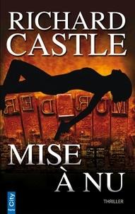 Richard Castle - Nikki Heat  : Mise à nu.